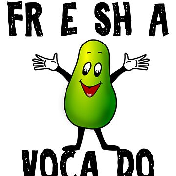 FR E SH A VOCA DO T Shirt by birdeyes