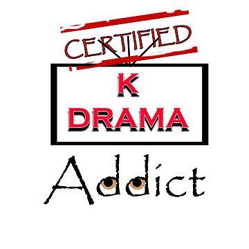 Certified K Drama Addict by rockjsshoppe