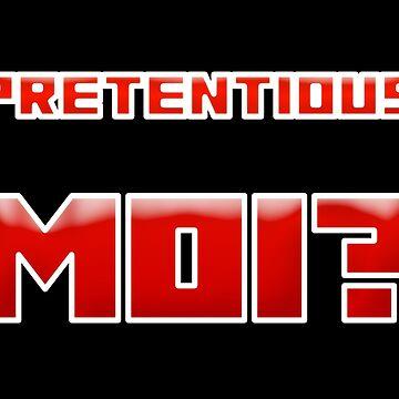 Pretentious Moi? by markcsalmon