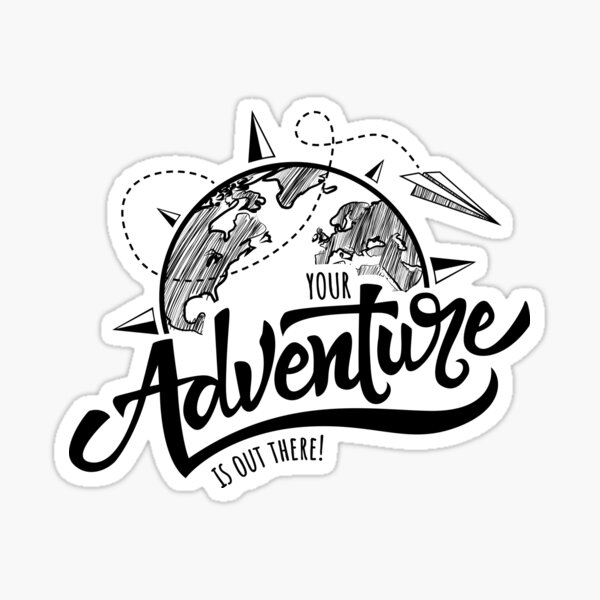 Your adventure is out there! Sticker