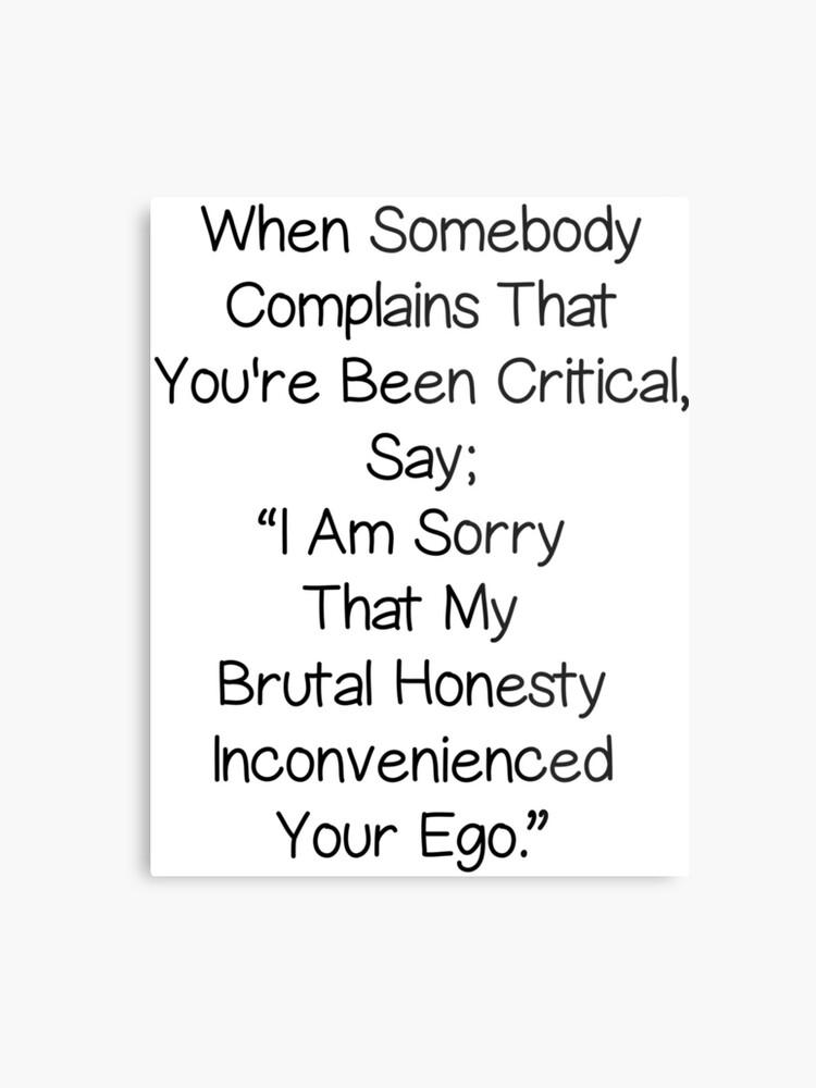 Brutal Honesty Quotes | Metal Print