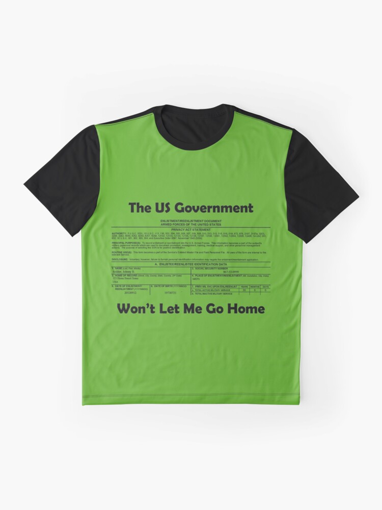 Alternate view of The US Government...Want Let Me Go Home Graphic T-Shirt