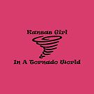 Kansas Girl In A Tornado World by teesbyveterans
