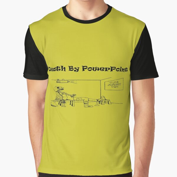 Death By PowerPoint Graphic T-Shirt
