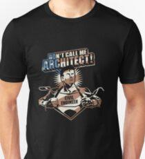 "Civil Engineer T-Shirt ""Do not call me architect!"" Unisex T-Shirt"