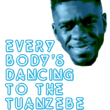 Dancing to the tuanzebe beat by halibutgoatramb