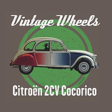 Vintage Wheels - Citroën 2CV Cocorico by DaJellah