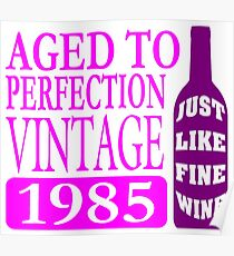 Vintage 1985 Aged To Perfection Poster