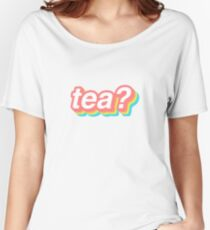tea? Women's Relaxed Fit T-Shirt