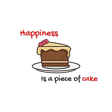 Happiness Is a Piece Of Cake by Nangka