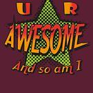 U R Awesome by Dave Crokaert