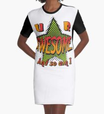 U R Awesome Graphic T-Shirt Dress