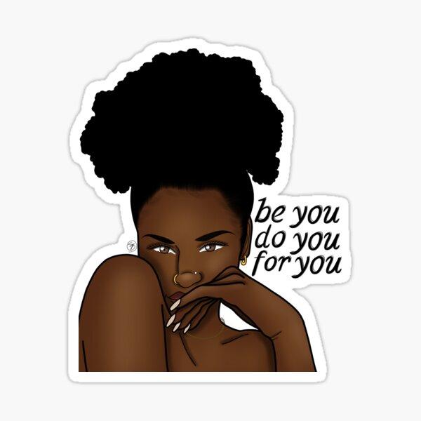 Be you. Do you. For you. Sticker