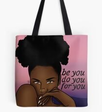 3723d8499f My Black is Beautiful Tote Bag. Be you. Do you. For you. Tote Bag