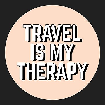 Travel is my Therapy by Lightfield