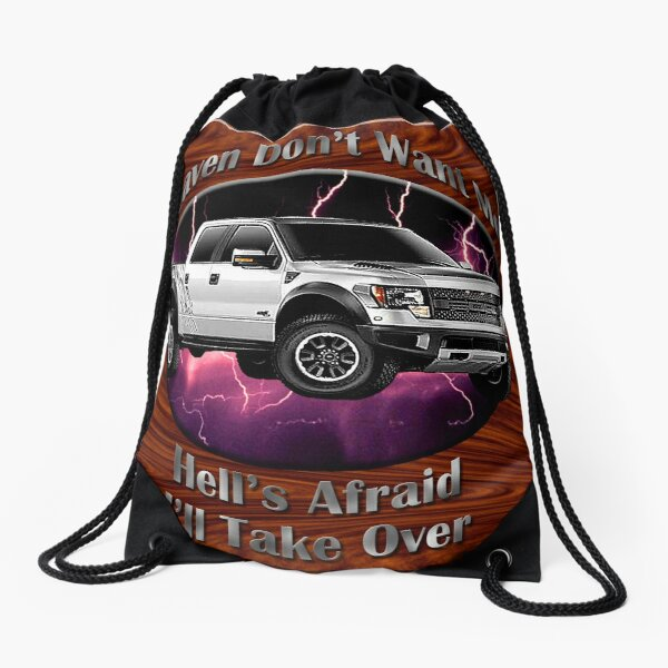 Ford F-150 Truck Heaven Don't Want Me Drawstring Bag