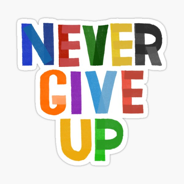 Never Give Up Motivational Sticker Sticker