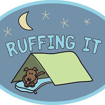 Ruffing It Cute Cartoon Dog on Camping Trip by awkwarddesignco