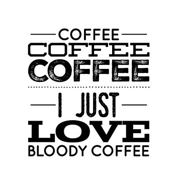 Coffee, coffee,  by CharlyB