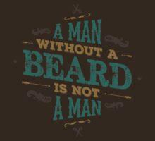 A MAN WITHOUT A BEARD IS NOT A MAN | Unisex T-Shirt