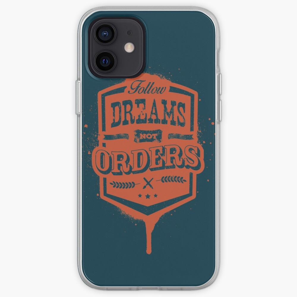 FOLLOW DREAMS NOT ORDERS dirty iPhone Case & Cover