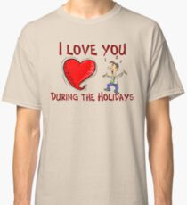 I Love You During The Holidays T-Shirt Design by MbrancoDesigns Classic T-Shirt