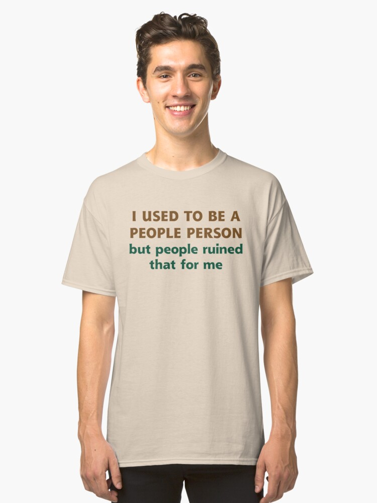 People Person Humor  Classic T-Shirt Front