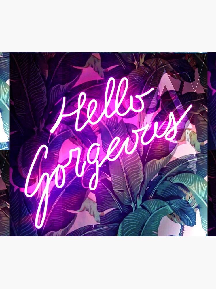 Hello Gorgeous by wildxinfinite