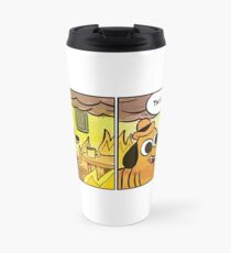 This Is Fine Meme Dog Travel Mug