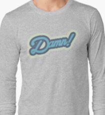 DAMN ! Long Sleeve T-Shirt