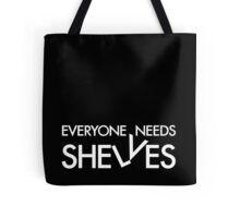 Everyone Needs Shelves (Version) Tote Bag