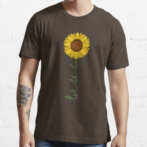 Sunflower - Let it be Essential T-Shirt