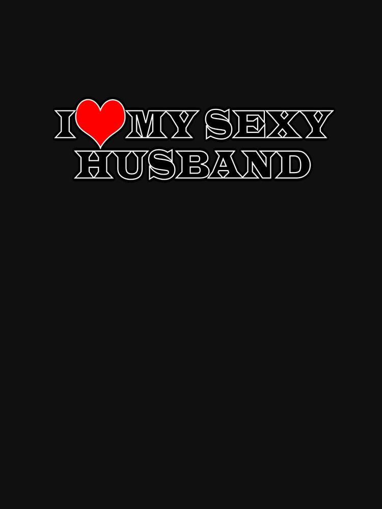 I Love My Sexy Husband Heart Hoodie Teepublic