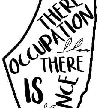 Where There Is Occupation There Is Resistance by pommunist