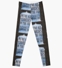 We're all Stories in the End Leggings