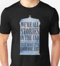 We're all Stories in the End T-Shirt