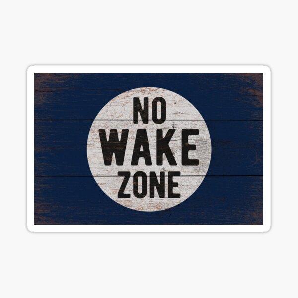 No Wake Zone, Lake Gift, Lake Sign, Lake House Décor, Wake Surf, Wakeboard, Water Ski, No Wake Area, Lake Sign Sticker