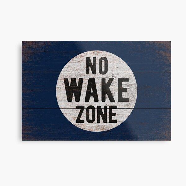 No Wake Zone, Lake Gift, Lake Sign, Lake House Décor, Wake Surf, Wakeboard, Water Ski, No Wake Area, Lake Sign Metal Print