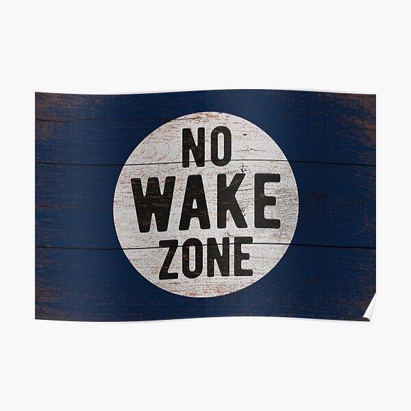 No Wake Zone, Lake Gift, Lake Sign, Lake House Décor, Wake Surf, Wakeboard, Water Ski, No Wake Area, Lake Sign Poster