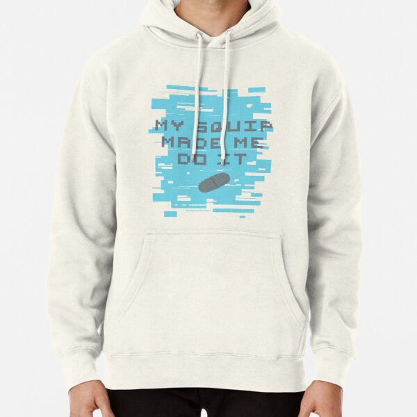 MY SQUIP MADE ME DO IT - Be More Chill Pullover Hoodie
