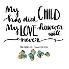 My Love will never die by Nathalie Himmelrich