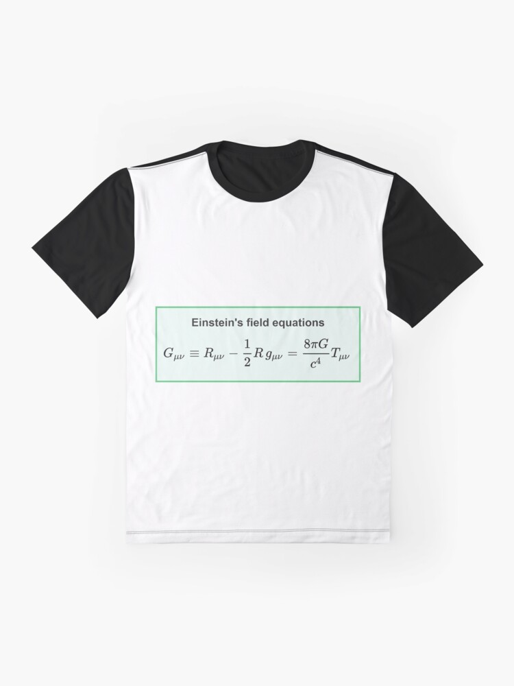 Alternate view of Physics, General Relativity, Einsteins (Field) Equations, #Physics, #General #Relativity, #Einstein's (#Field) #Equations Graphic T-Shirt