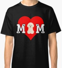 Bichon Frise Mom - Gift For Bichon Frise Mom Dog Owner Classic T-Shirt