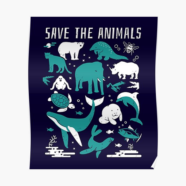 Save The Animals - Endangered Animals Poster