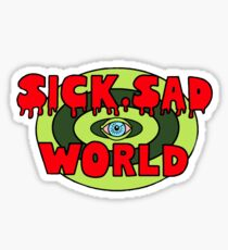 Sick, Sad World Sticker