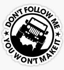 Dont Follow Me You Wont Make It Funny Jeep T-shirt Sticker