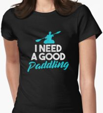 I Need A Good Paddling Women's Fitted T-Shirt