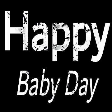Happy Baby Day 2019. by talalbalwi