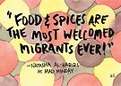 Food & Spices are Welcomed Migrants by Gina Lorubbio