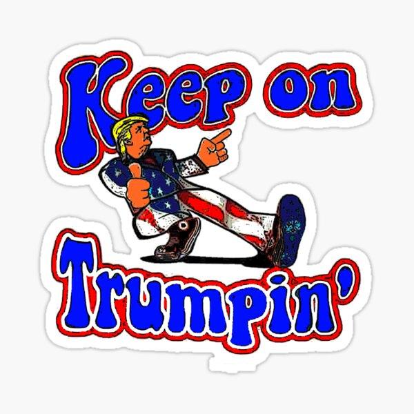 Keep On Trumpin' Sticker